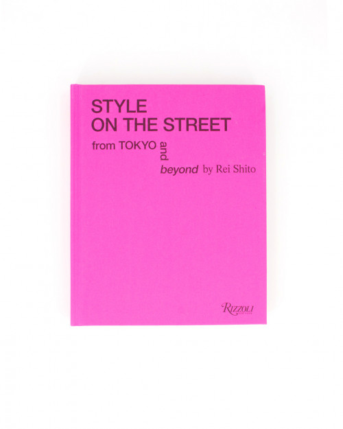 STYLE ON THE STREET: FROM TOKYO AND BEYOND 978-0-8478-6872-8